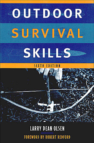 Outdoor Survival Skills - Larry Dean Olsen